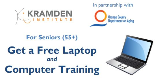 Kramden Institute for Seniors 55+. Get a Free Laptop and Computer Training. In Partnership with Orange County Dept. on Aging. (graphic of laptop).