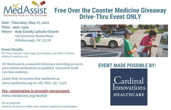 FREE over-the-counter medication giveaway. 5/27/21, 9a-2p, Holy Family Catholic Church, 216 Gov Burke Rd, Hillsborough, NC. Call 866-331-1348