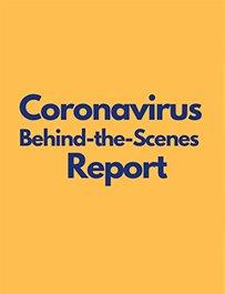 Coronavirus Behind-The-Scenes Report