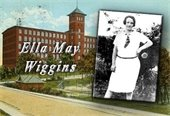 OdysseyStage presents: Past Imperfect: Voices from NC's History. Image of Ella May Wiggins, looks to be circa 1920's-30's. Image inserted in front of a institutional building.