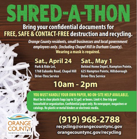 Shred-A-Thons 4/24/21 at 1768 Eubanks Rd and 5/1/21 at 625 Hampton Pointe.  Both 10AM-2PM.  4 bags or boxes permitted per household or organization.