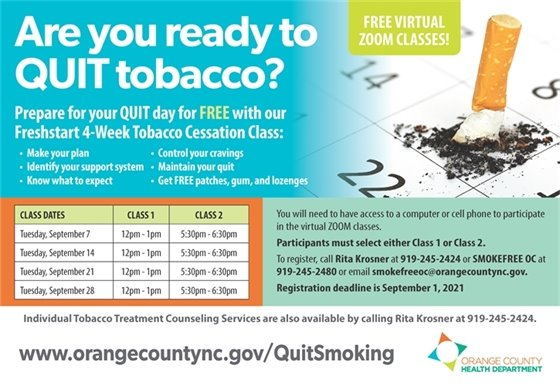 Are you ready to quit tobacco? Prepare for your QUIT day for FREE with out FreshStart 4-week tobacco cessation class. Call Rita Krosner at 919-245-2424 or SMOKEFREE OC at 919-245-2480 or email smokefreeoc@orangecountync.gov