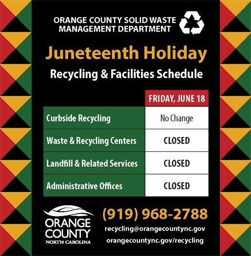 No change to curbside recycling schedule.  Waste & Recycling centers, Landfill, and Administrative Offices Closed on Friday June 18th.