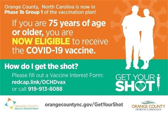 If you are 75 years of age or older, you are now eligible to receive the COVID-19 vaccine. How do I get the shot? Please fill out a Vaccine Interest Form: redcap.link/OCHDvax or call 919-913-8088