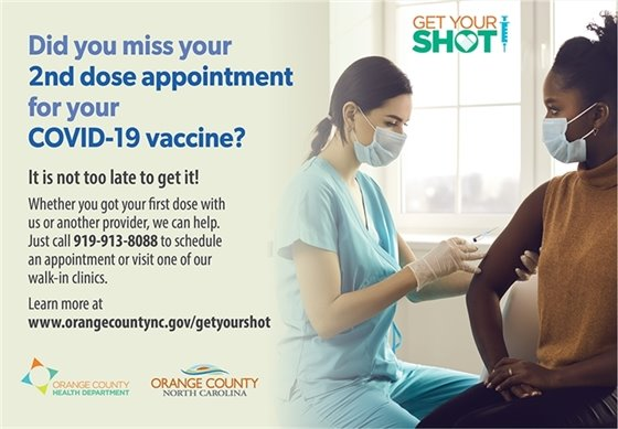 Did you miss your 2nd dose appointment for your COVID-19 vaccine? It is not too late to get it! Whether you got your first dose with us or another provider, we can help. Just call 919-913-8088 to schedule an appointment or visit one of our walk-in clinics. Learn more at www.orangecountync.gov/getyourshot