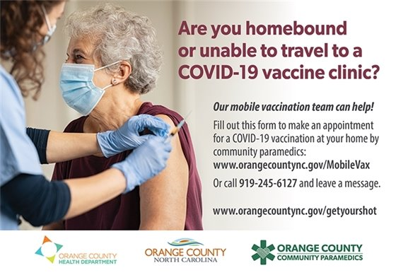 Are you homebound or unable to travel to a COVID-19 vaccine clinic? Our mobile vaccination team can help! Fill out this form to make an appointment for a COVID-19 vaccination ta your home by community paramedics: www.orangecountync.gov/mobilevax or call 919-245-6127 and leave a message.