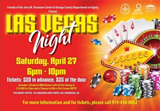 Las Vegas Night, April 27, 2019, 6-10 pm, Passmore Center, Hillsborough, NC. Call 919-418-0032. Tickets: $20 in advance, $25 at the door.