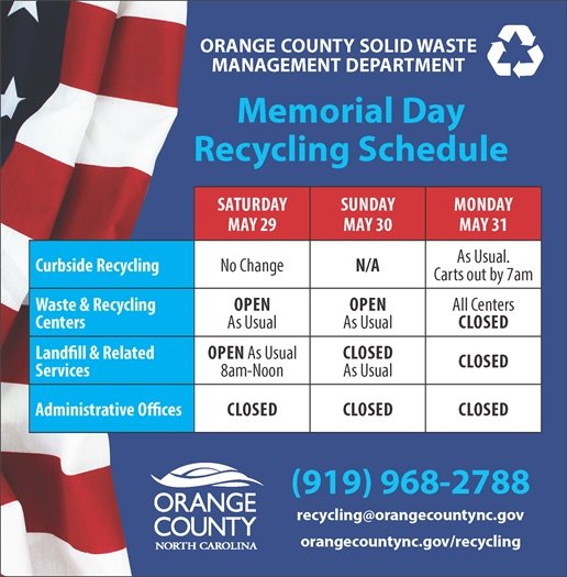 Memorial Day Schedule.  Monday, May 31st, curbside collection as usual, administrative office, landfill, and waste and recycling centers closed.