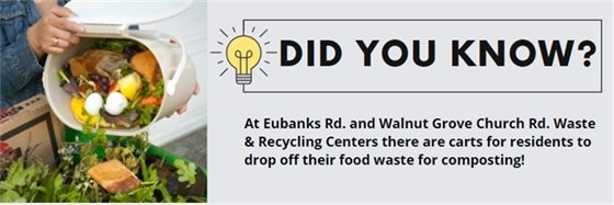 Did you know that you can compost at Eubanks Rd and Walnut Grove Church Rd Waste and Recycling Centers?