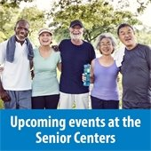 Upcoming events at the Senior Centers graphic