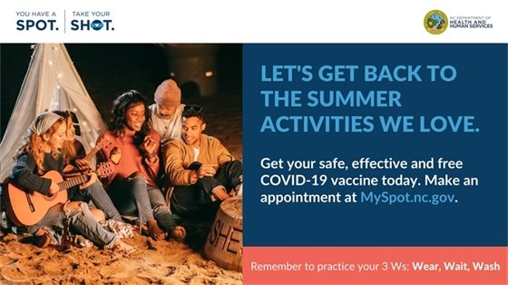 Let's get back to the summer activities we love. Get your safe, effective and free COVID-19 vaccine today. Make an appointment at myspot.nc.gov