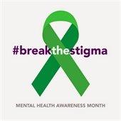 Mental Health Awareness Month, #breakthestigma