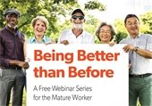 Being Better than Before: A Free Webinar Series for the Mature Worker