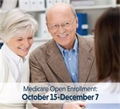 Medicare Open Enrollment: October 15 - December 7