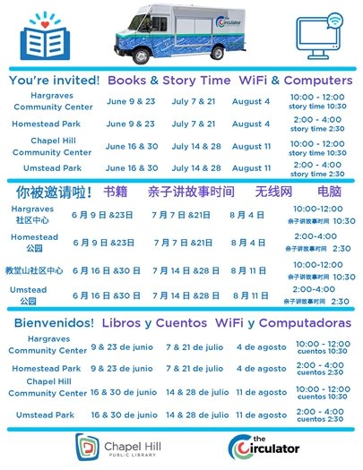 You're invited! Books and story time. Wifi and computers. Hargraves community center, Homestead Park, Chapel Hill Community Center, and Umstead Park.