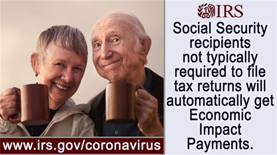 IRS - Social Security recipients not typically required to file tax returns will automatically get Economic Impact Payments