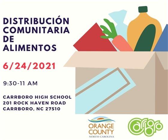 Distribucion comunitaria de alimentos 6/24/2021, 9:30 - 11am, Carrboro High School, 201 Rock Haven Road, Carrboro, NC 27510