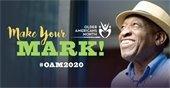 Older Americans Month 2020 - Make  Your Mark