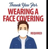 """Man in mask. Text, """"Thank you for wearing a face covering (required). Gratefully, your hard-working staff."""""""