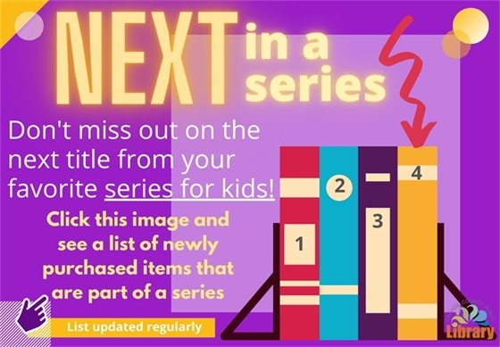 click on this image to see a list of newly purchased children's book that are part of a series.
