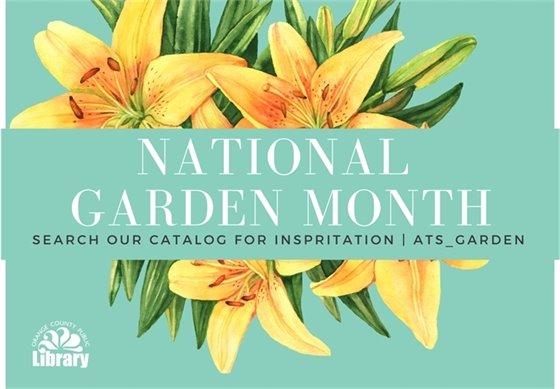 April is National Garden Month. Abril es el Mes Nacional de los Jardines
