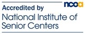 NCOA Accredited by National Institute of Senior Centers