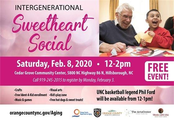 Intergenerational Sweetheart Social, 2/8/2020, 12-2pm, Fee: FREE, Cedar Grove Community Center, 5800 NC Hwy 86 N, Hillsborough, NC. Register by Feb 3, call 919-245-2015.