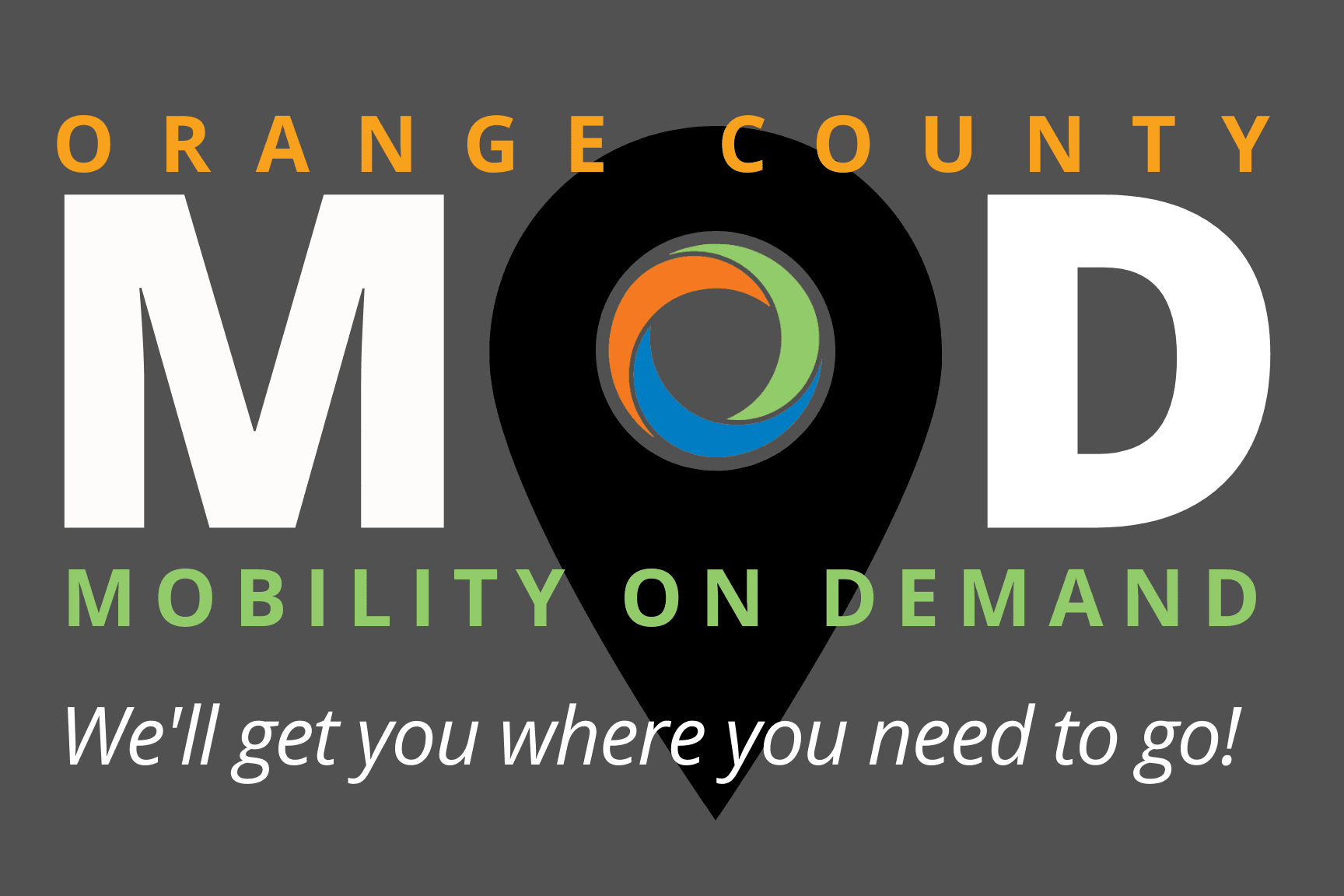 Orange County Mod Mobility On Demand, we'll get you where you need to go